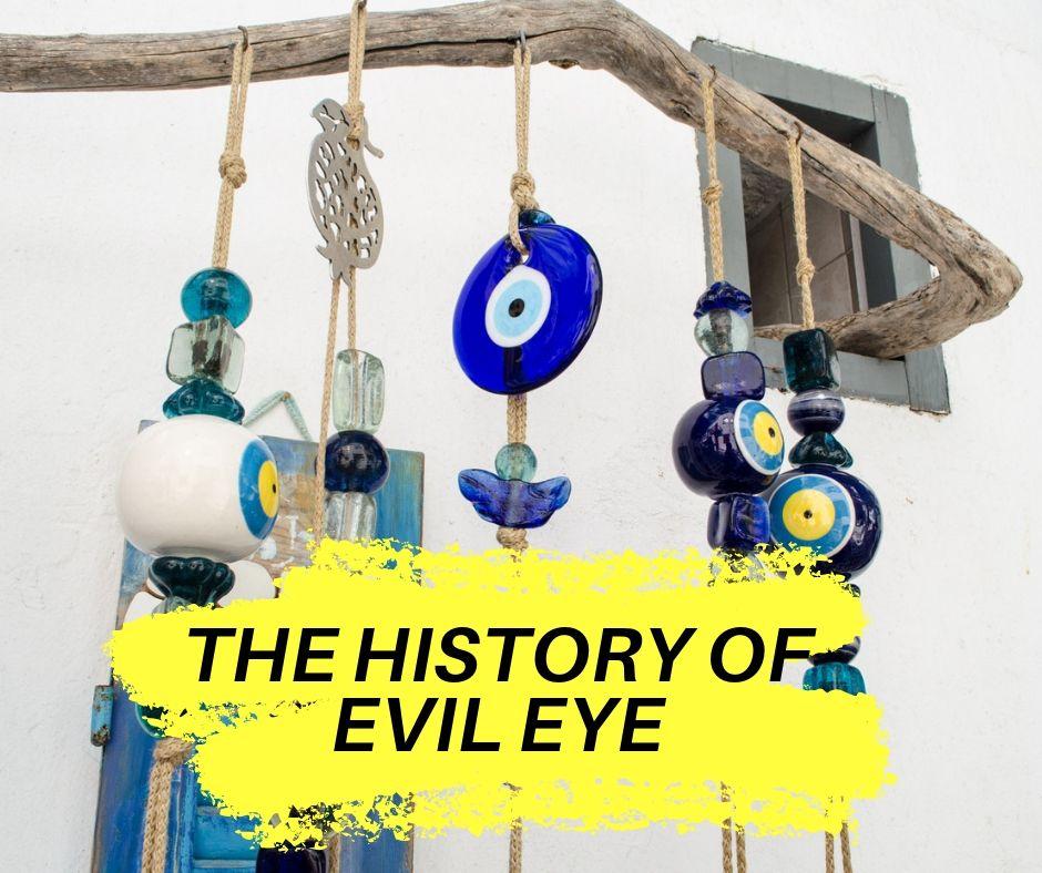 The History of Evil Eye